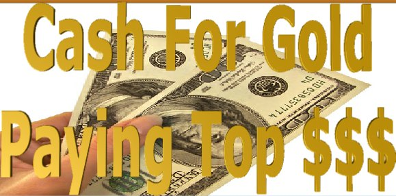 Cash For Gold - We Pay Top Dollar